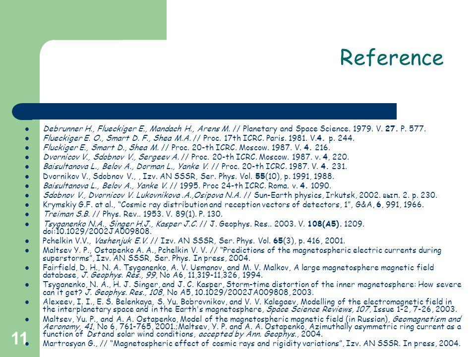 11 Reference Debrunner H., Flueckiger E., Mandach H., Arens M. // Planetary and Space Science. 1979. V. 27. P. 577. Flueckiger E. O., Smart D. F., She