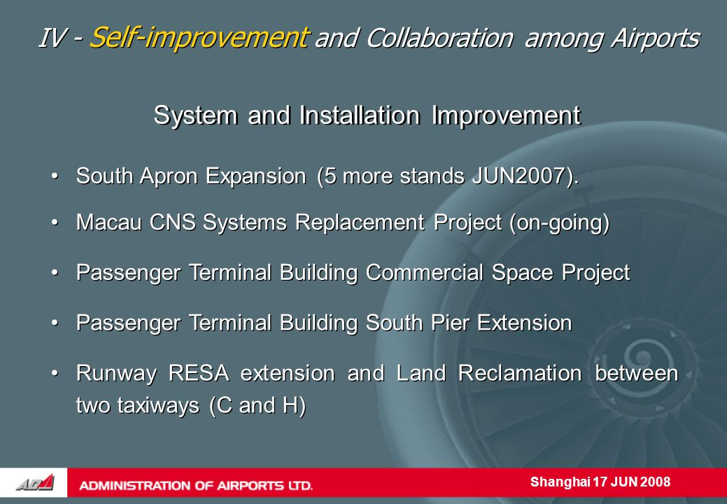 Shanghai 17 JUN 2008 System and Installation Improvement South Apron Expansion (5 more stands JUN2007).