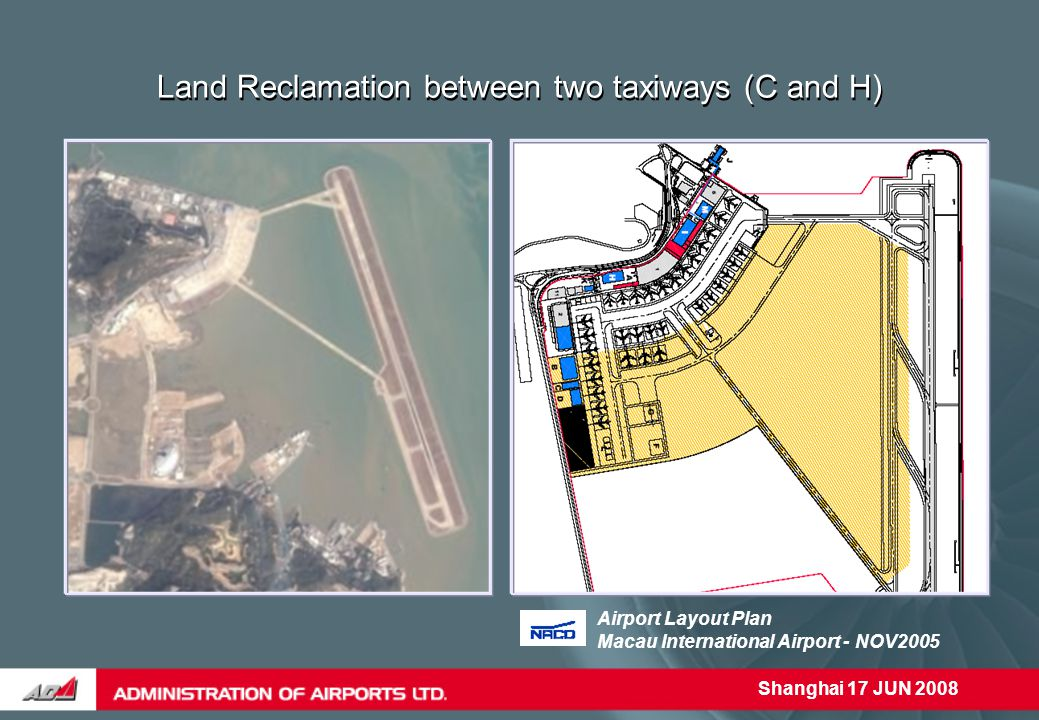 Shanghai 17 JUN 2008 Land Reclamation between two taxiways (C and H) Airport Layout Plan Macau International Airport - NOV2005