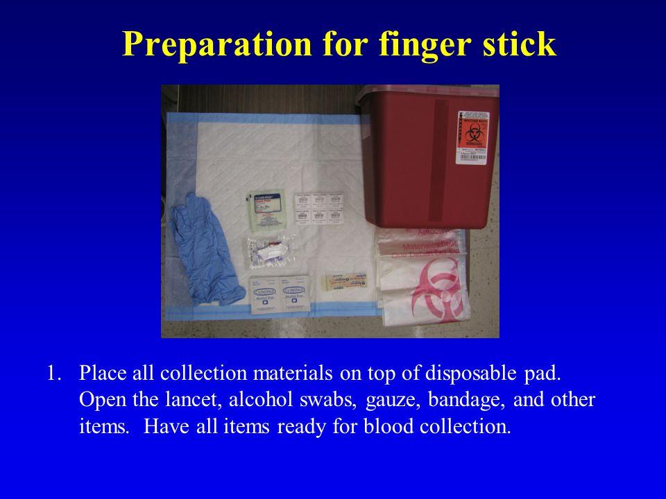 Preparation for finger stick 2.Put on your powder-free gloves.