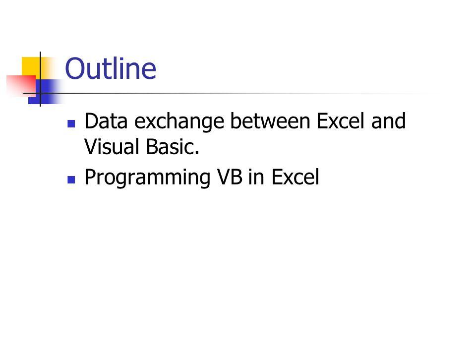 Outline Data exchange between Excel and Visual Basic. Programming VB in Excel