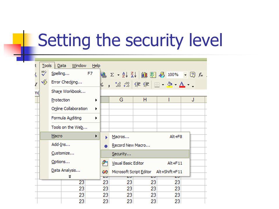 Security Level High (default) Medium.
