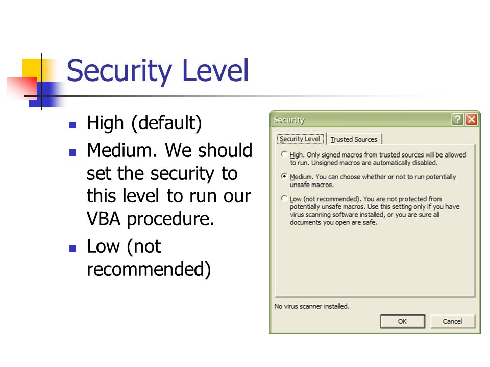 Medium level security If you set the security level to medium, every time you open a Excel file containing macro, Excel will ask you if you want to enable the macro.