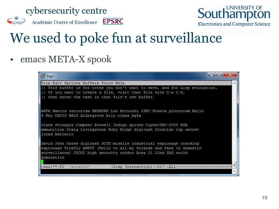We used to poke fun at surveillance emacs META-X spook 19