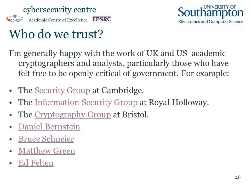 Who do we trust? I'm generally happy with the work of UK and US academic cryptographers and analysts, particularly those who have felt free to be open