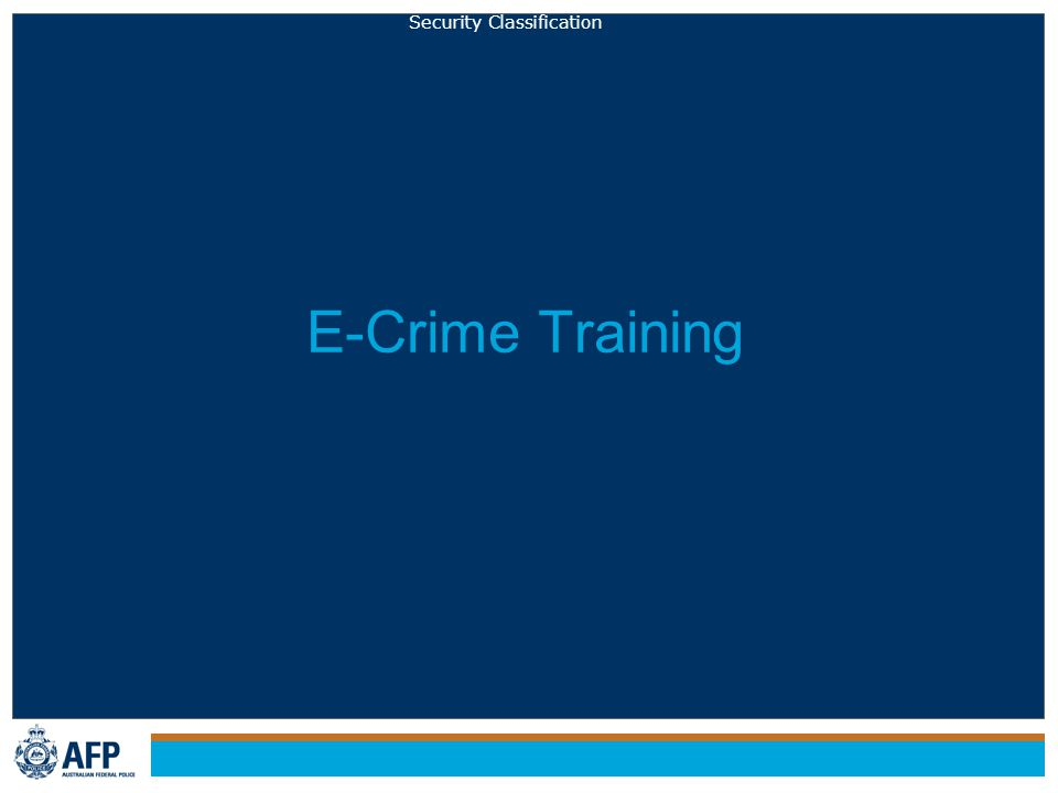 Security Classification E-Crime Training