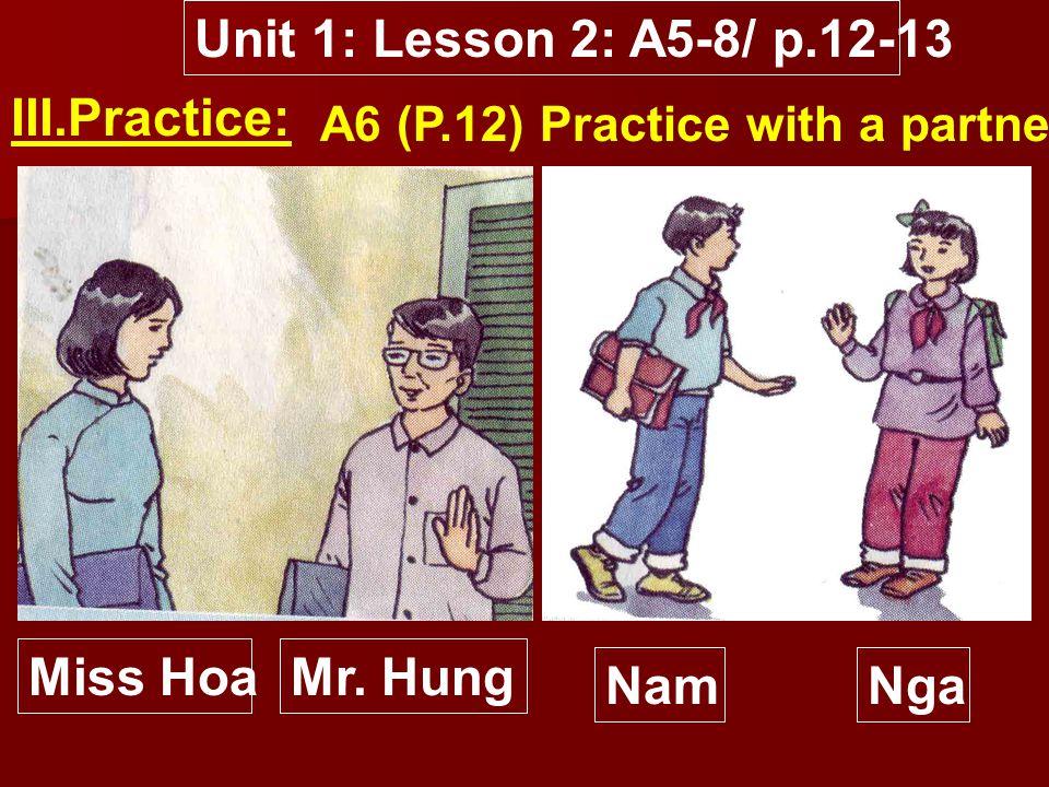 Unit 1: Lesson 2: A5-8/ p.12-13 Ba: ….., Lan Lan: ……., Ba.