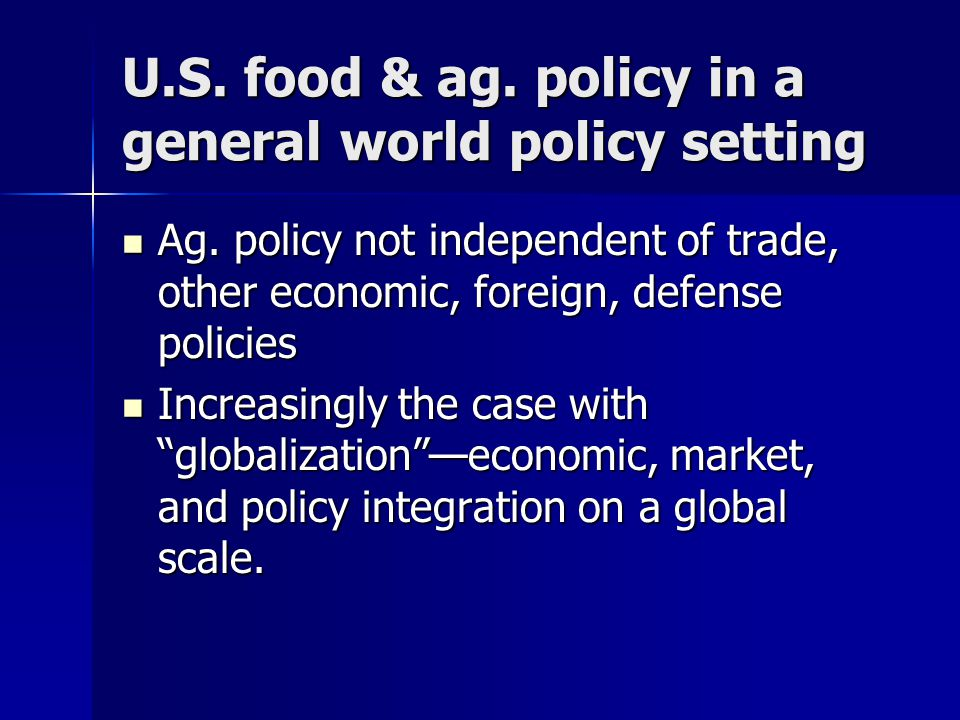 U.S. food & ag. policy in a general world policy setting Ag.