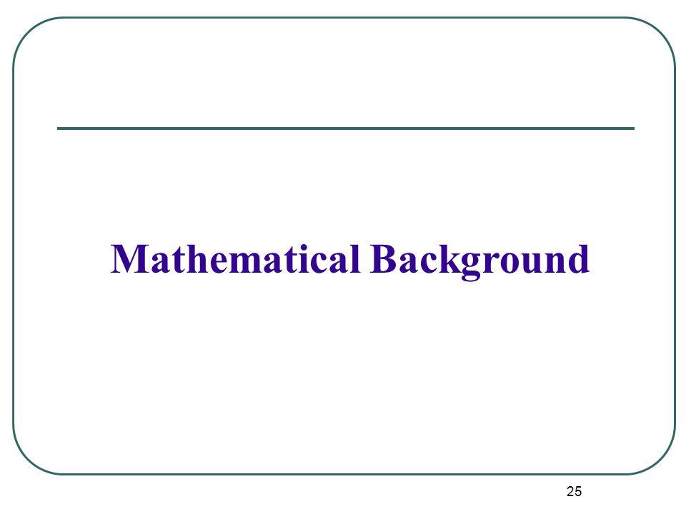 25 Mathematical Background
