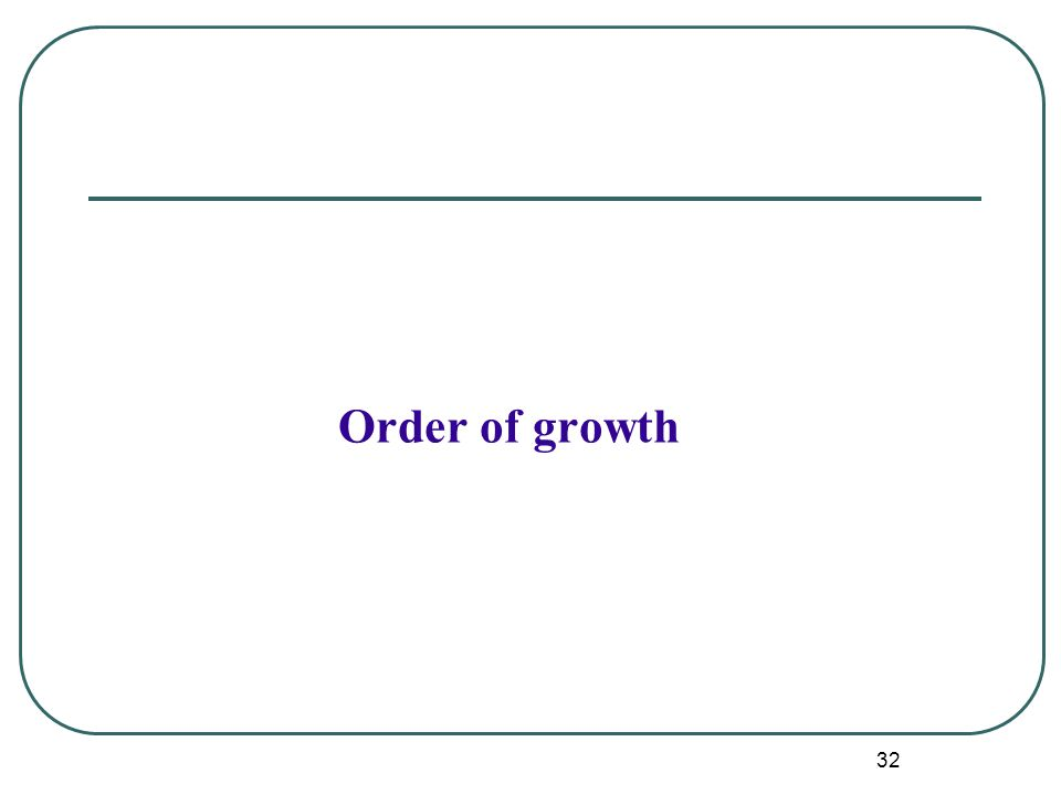 32 Order of growth