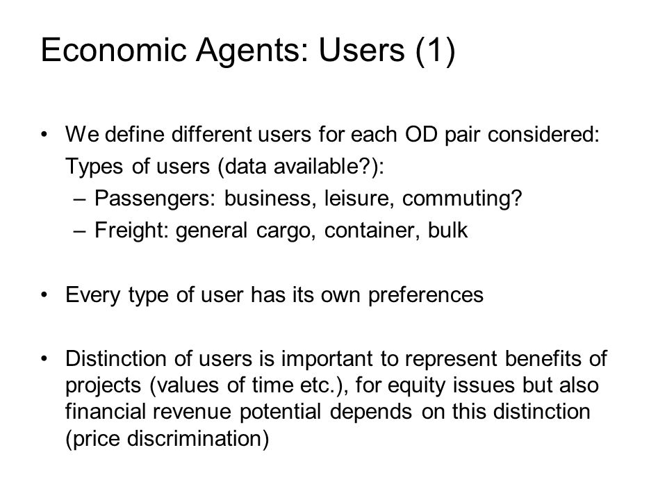 We define different users for each OD pair considered: Types of users (data available ): –Passengers: business, leisure, commuting.