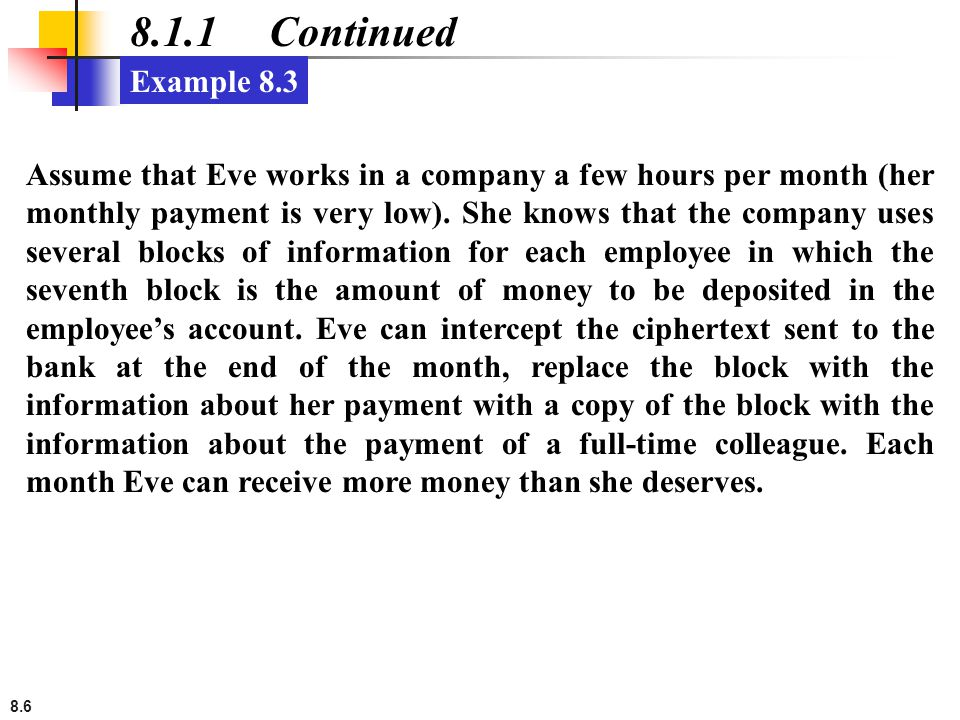 8.6 8.1.1 Continued Assume that Eve works in a company a few hours per month (her monthly payment is very low). She knows that the company uses severa