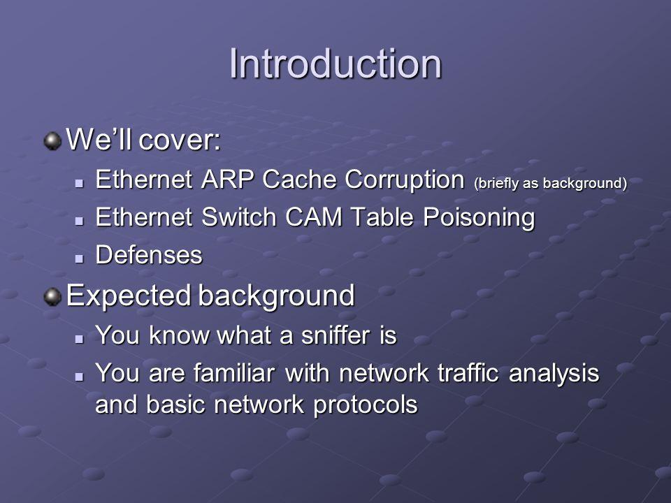 CAM Table Before Attack Port Ethernet Addresses Host or Uplink 101:00:af:34:53:62 Single host 201:e4:5f:2a:63:35 00:c1:24:ee:62:66...