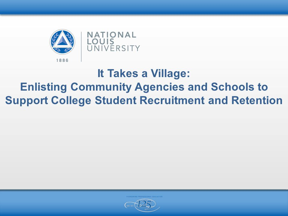 It Takes a Village: Enlisting Community Agencies and Schools to Support College Student Recruitment and Retention