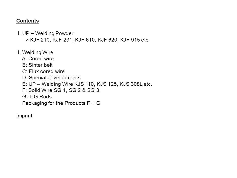 Contents I.UP – Welding Powder -> KJF 210, KJF 231, KJF 610, KJF 620, KJF 915 etc.