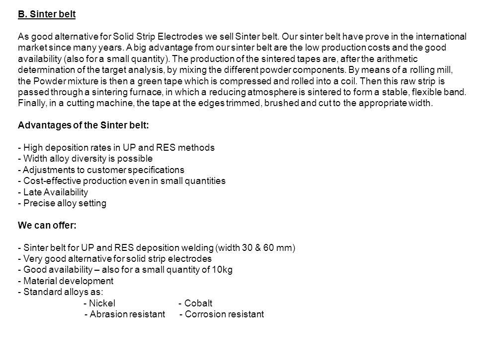 B.Sinter belt As good alternative for Solid Strip Electrodes we sell Sinter belt.