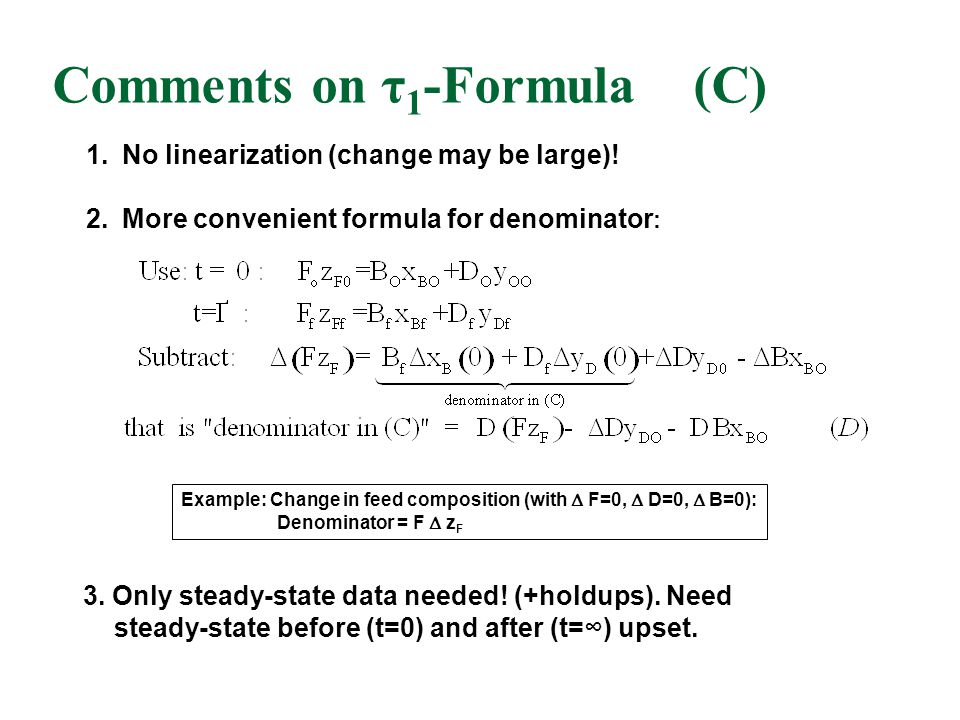 Comments on τ 1 -Formula (C) 3. Only steady-state data needed.