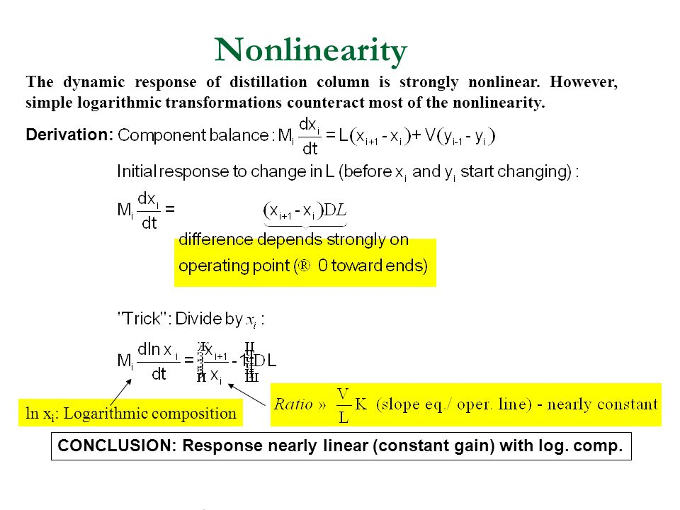 Nonlinearity The dynamic response of distillation column is strongly nonlinear.