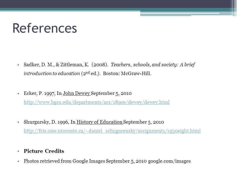 References Sadker, D. M., & Zittleman, K. (2008).