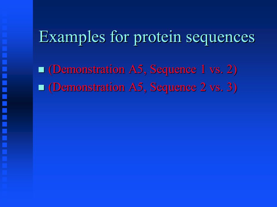 Examples for protein sequences (Demonstration A5, Sequence 1 vs.