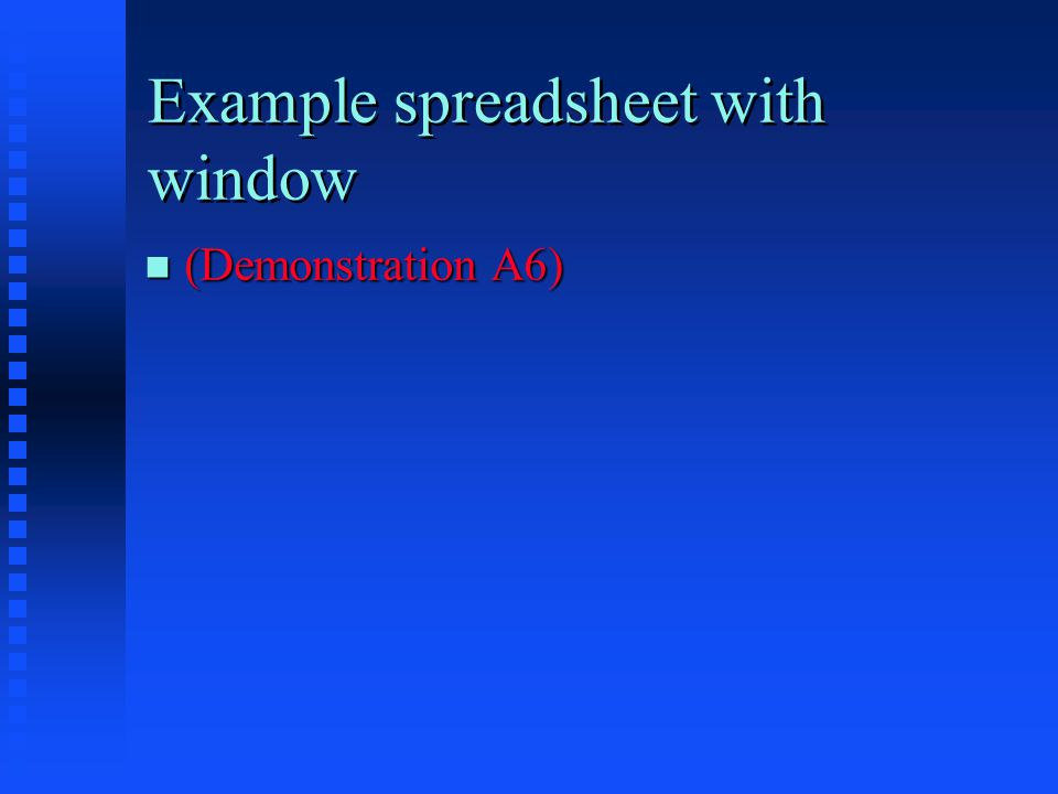 Example spreadsheet with window (Demonstration A6) (Demonstration A6)