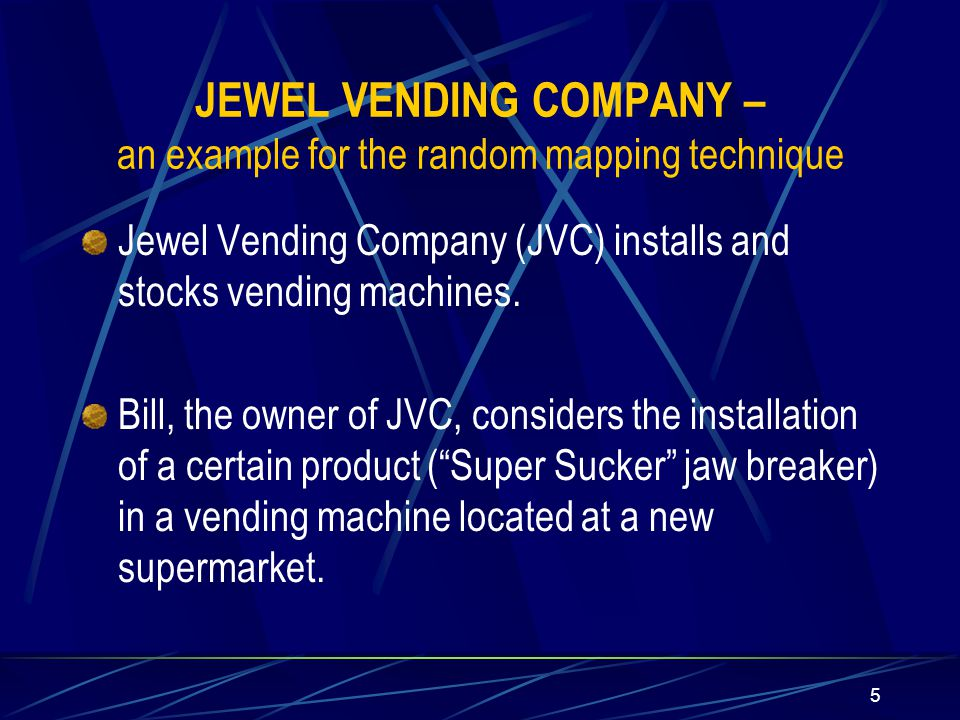 "5 Jewel Vending Company (JVC) installs and stocks vending machines. Bill, the owner of JVC, considers the installation of a certain product (""Super Su"