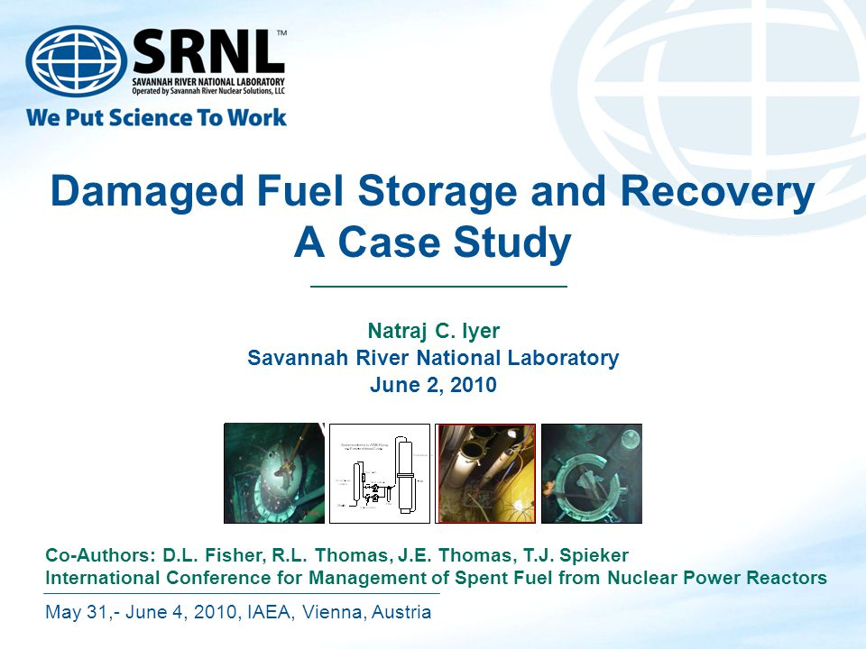 Damaged Fuel Storage and Recovery A Case Study Natraj C.