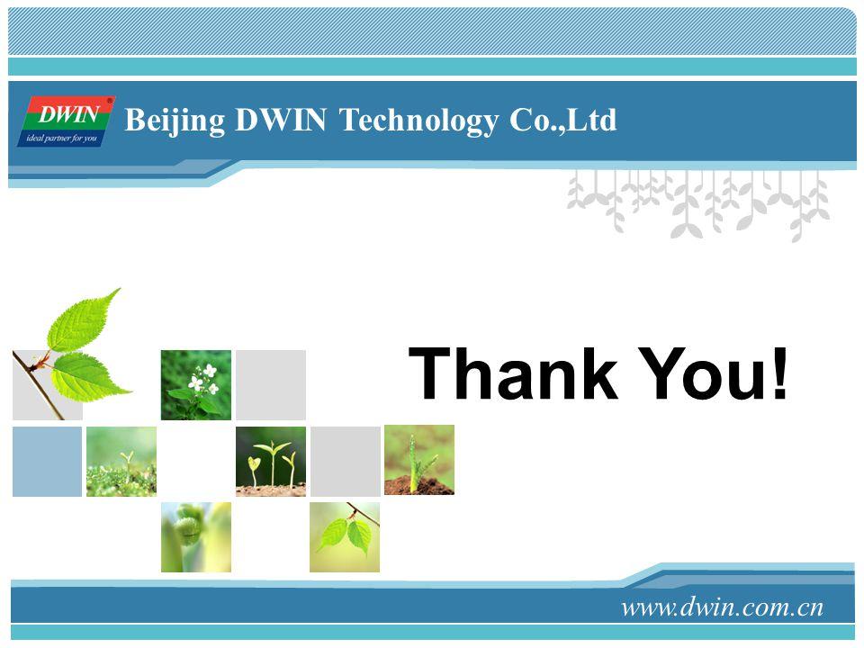 Thank You! www.dwin.com.cn Beijing DWIN Technology Co.,Ltd