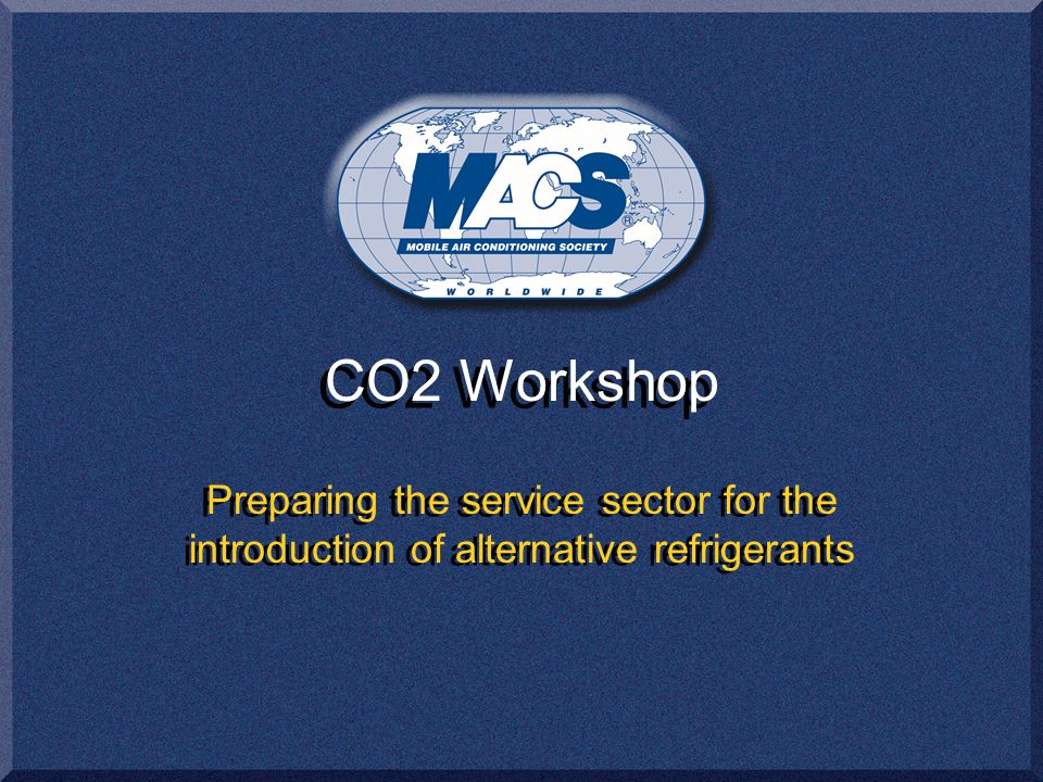 CO2 Workshop Preparing the service sector for the introduction of alternative refrigerants