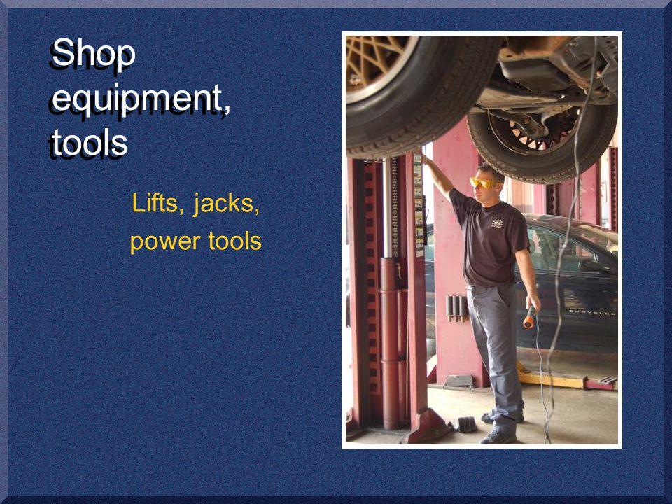 Shop equipment, tools Lifts, jacks, power tools