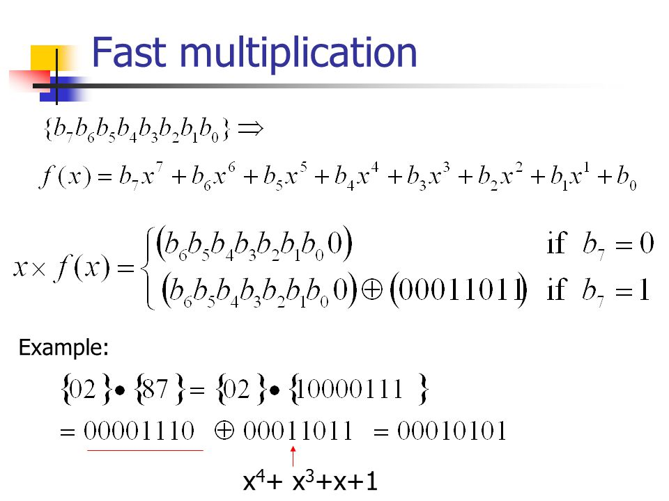 Fast multiplication Example: x 4 + x 3 +x+1