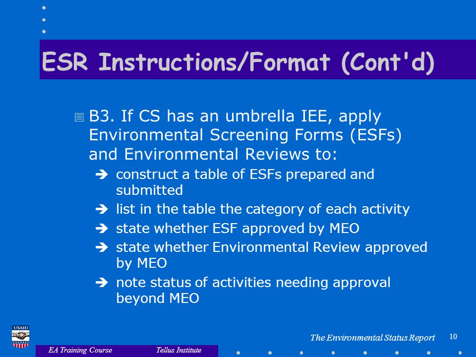 EA Training Course Tellus Institute 9 The Environmental Status Report ESR Instructions/Format (Cont d)  B2.