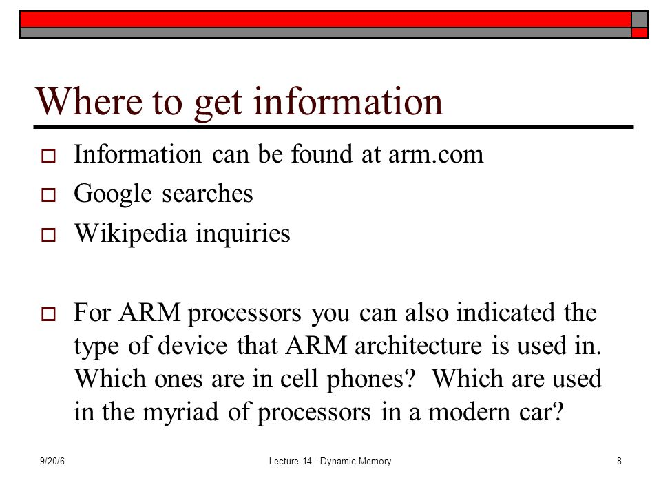 Where to get information  Information can be found at arm.com  Google searches  Wikipedia inquiries  For ARM processors you can also indicated the type of device that ARM architecture is used in.