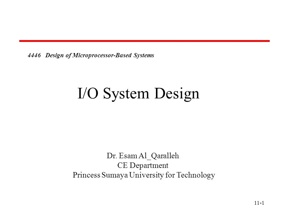 11-1 4446 Design of Microprocessor-Based Systems Dr.