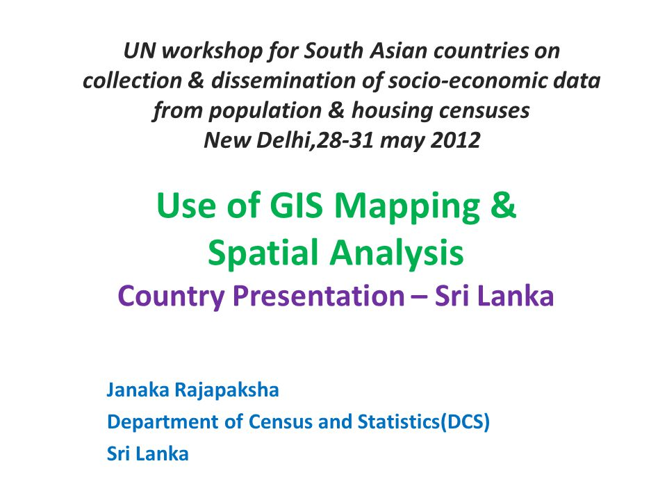 Outline  Census Mapping -Pre Enumeration Stage-Preparation of based maps - Enumeration -Post Enumeration  Data Dissemination using Thematic maps  Data Dissemination through Web-using maps  Spatial Analysis 2