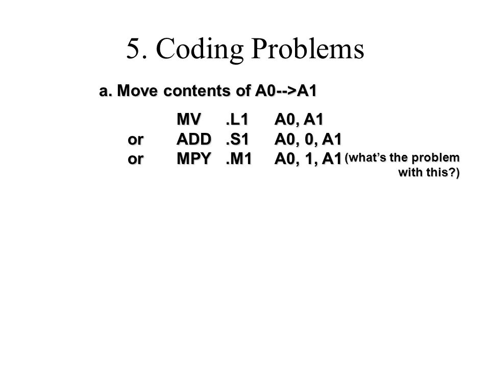 5. Coding Problems a. Move contents of A0-->A1 a.