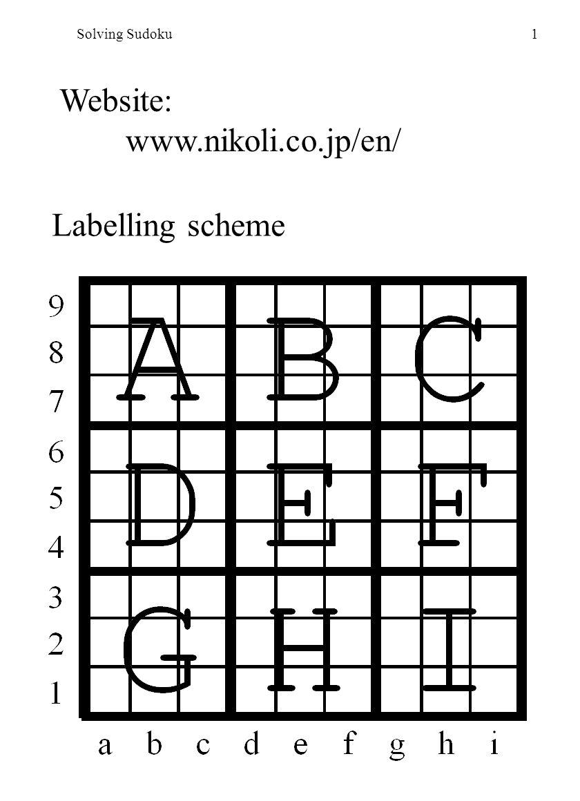 Solving Sudoku1 Website: www.nikoli.co.jp/en/ Labelling scheme
