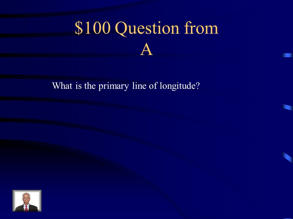 Jeopardy Geography 1 2 Maps 1 Maps 2 Other Q $100 Q $200 Q $300 Q $400 Q $500 Q $100 Q $200 Q $300 Q $400 Q $500 Final Jeopardy