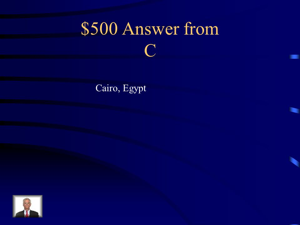 $500 Question from C Using your world map (A4 – A5), which national capital is located at 30° N and 30° E
