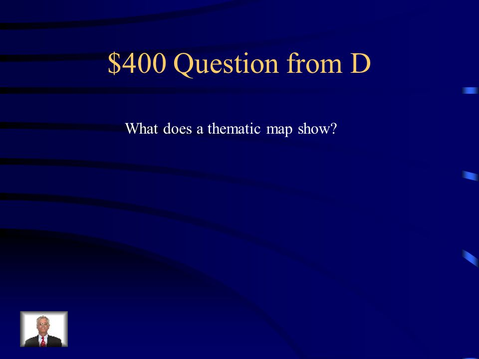 $300 Answer from D Natural features (landforms and bodies of water)