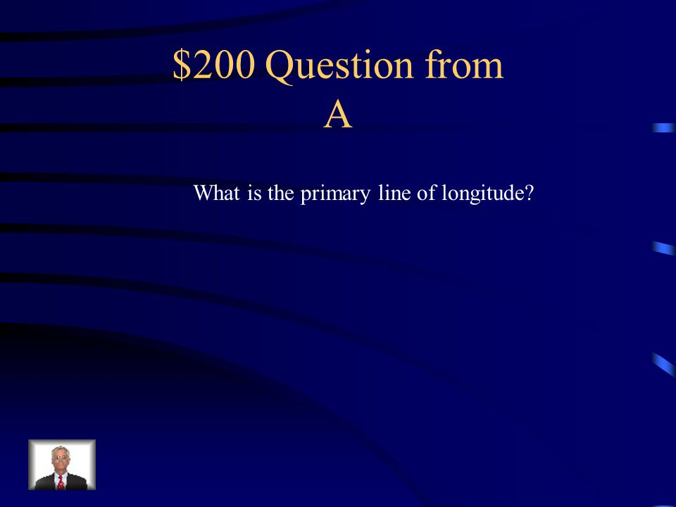 $100 Answer from A The equator