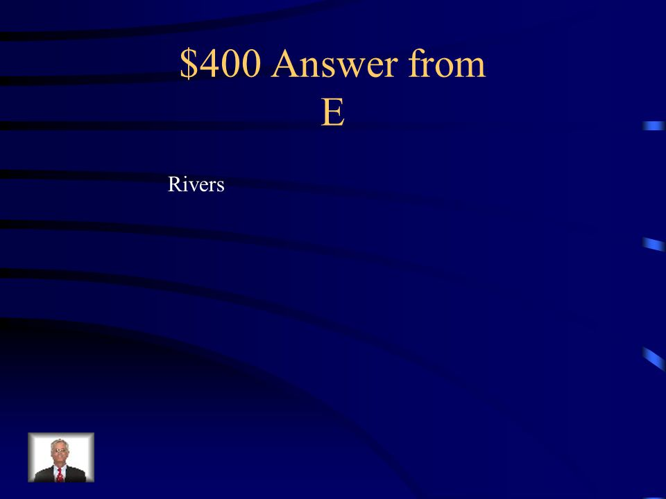 $400 Question from E Cities are always by what?