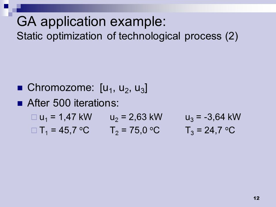 13 GA application example: Static optimization of technological process (3) Costs according to iterations: