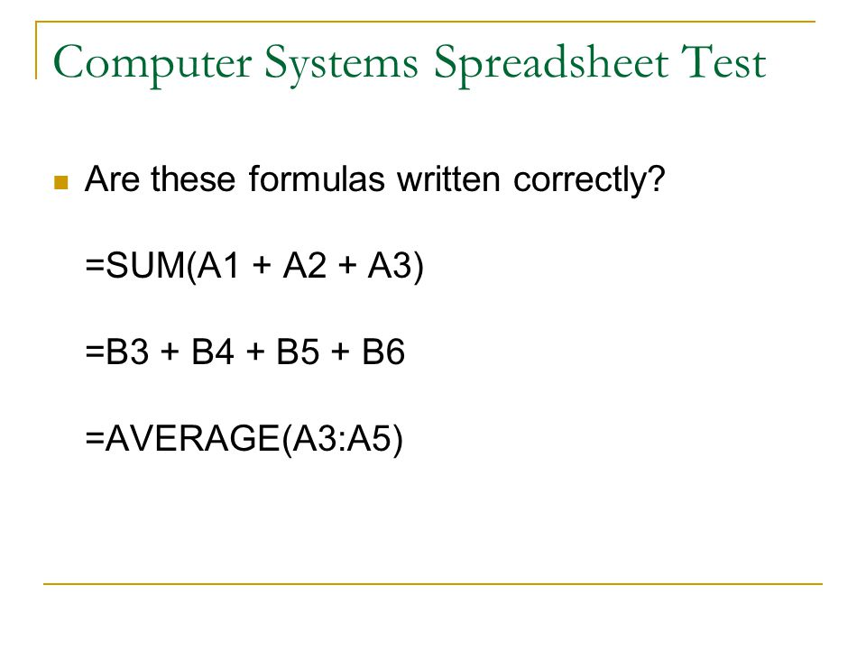 Computer Systems Spreadsheet Test Are these formulas written correctly.