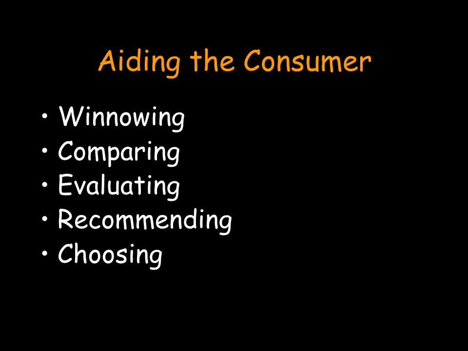 Aiding the Consumer Winnowing Comparing Evaluating Recommending Choosing