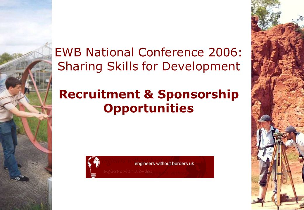 EWB National Conference 2006: Sharing Skills for Development Recruitment & Sponsorship Opportunities