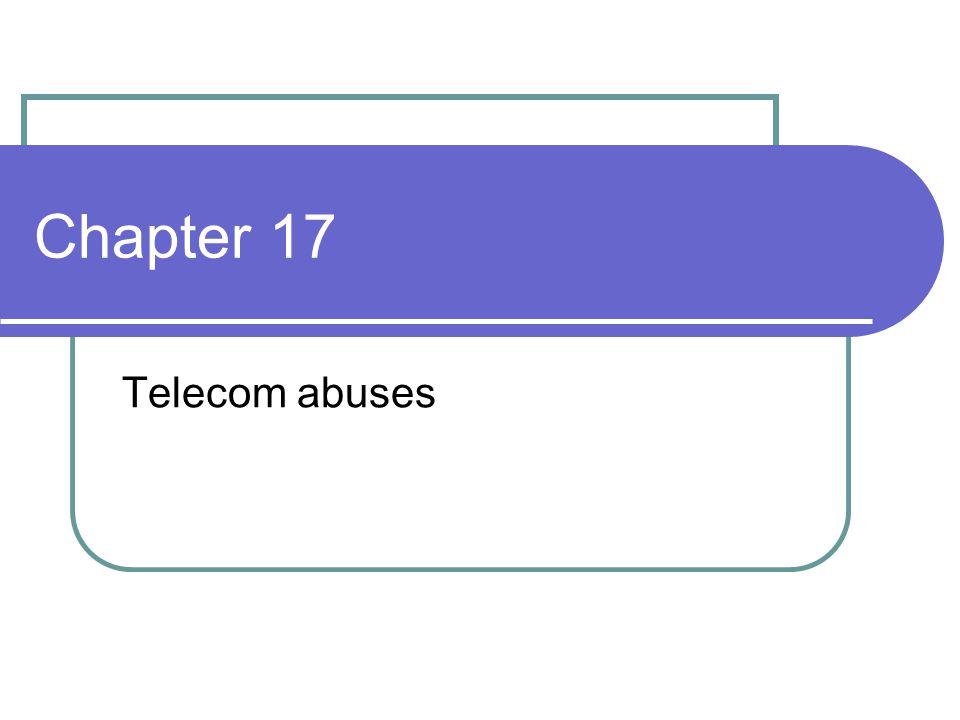 Chapter 17 Telecom abuses