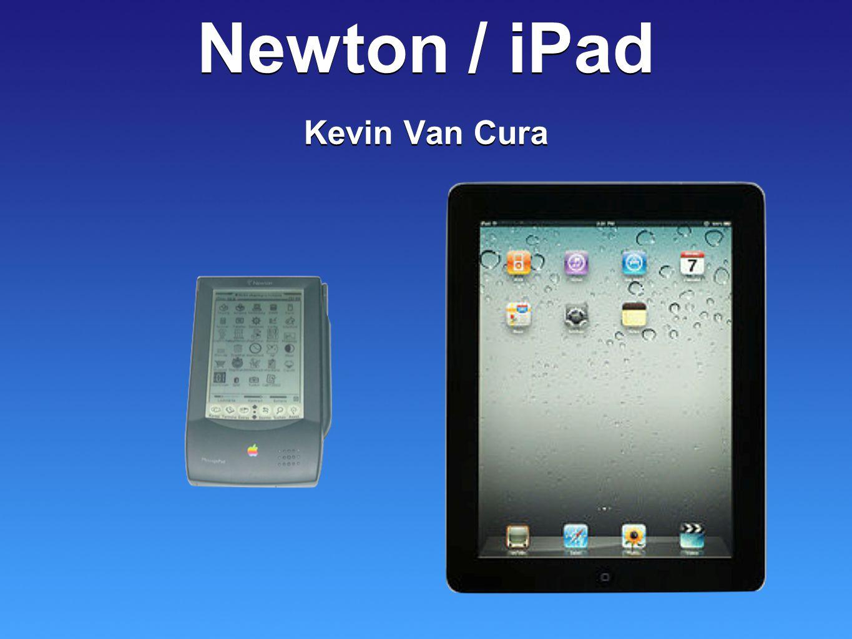Newton / iPad Newton / iPad Kevin Van Cura