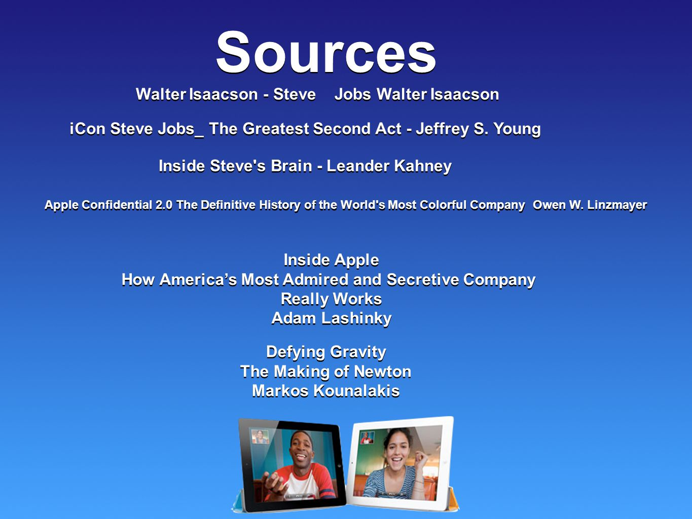 Sources Walter Isaacson - Steve Jobs Walter Isaacson iCon Steve Jobs_ The Greatest Second Act - Jeffrey S.