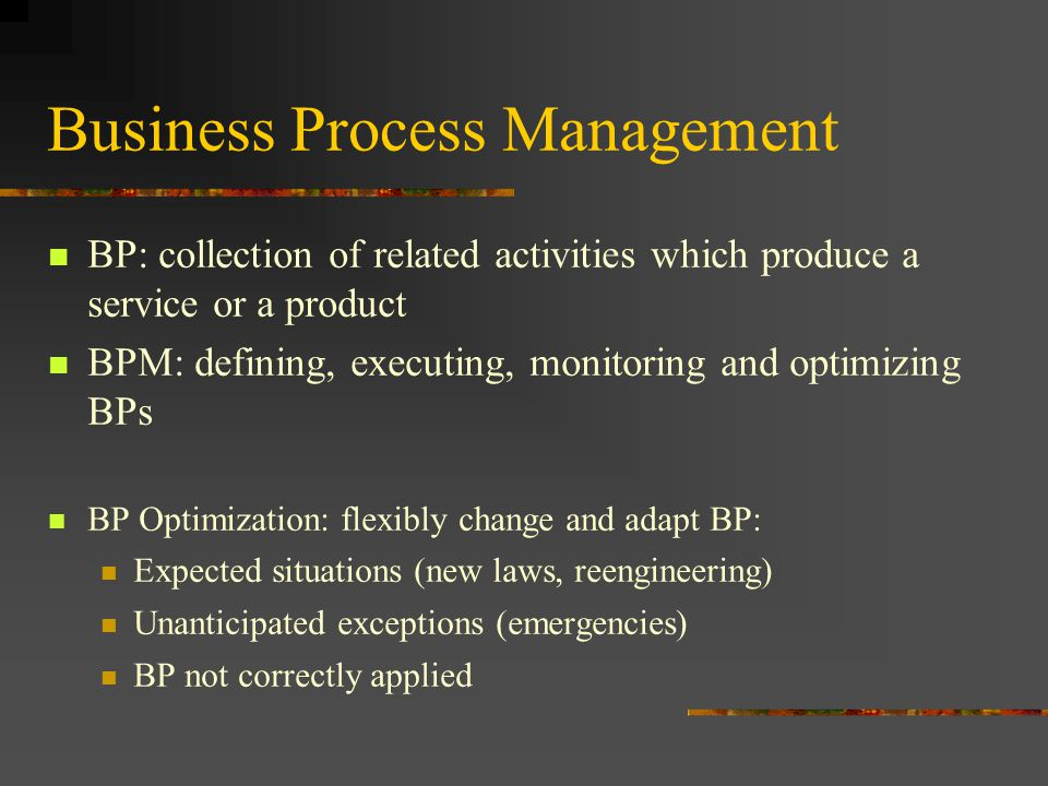 Business Process Monitoring Agile Workflow Technology: solution for process adaptation and overriding: Modifications of process schema (by process engineers) Ad-hoc changes of process instances (by end users) Business Process Monitoring: highlighting and organizing non-compliances Allows verification of process conformance Suggests long-term changes to deal with non-compliances